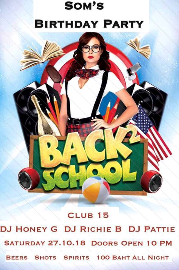 Back 2 School Party - Birthday Bash At Club 15 Bangkok
