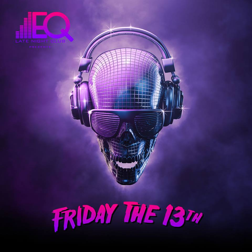 friday 13 at EQ - Friday The 13th